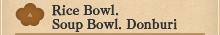 Rice Bowl . Soup Bowl. Donburi